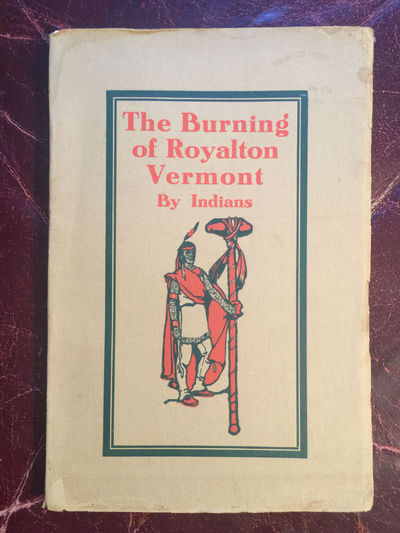 Image for BURNING OF ROYALTON, VERMONT BY INDIANS  Original 1906 Edition