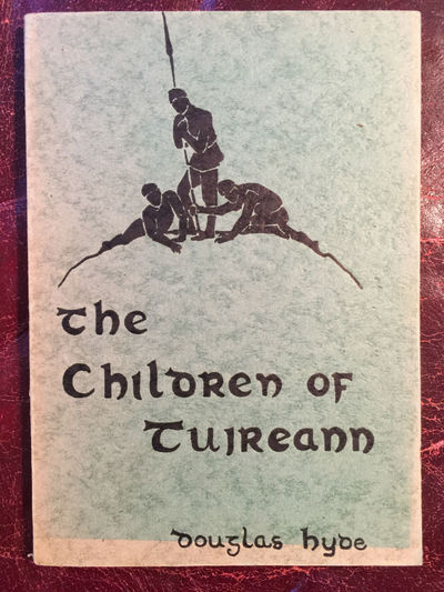 Image for The Children Of Tuireann  The Third Of The Three Sorrows, Or Pities Of Story-Telling Original 1941 Talbot Press Dublin Edition
