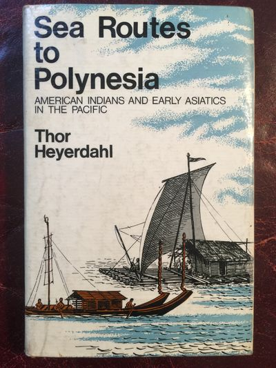 Image for Sea Routes to Polynesia  American Indians And Early Asiatics In The Pacific