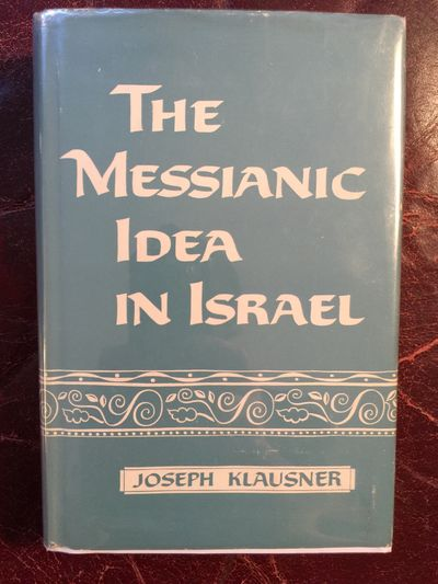 Image for THE MESSIANIC IDEA IN ISRAEL FROM ITS BEGINNING TO THE COMPLETION OF THE MISHNAH