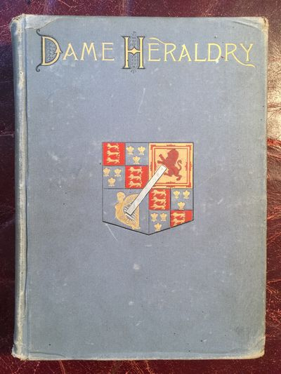 Image for Dame Heraldry  Illustrated Original 1886 Hardcover