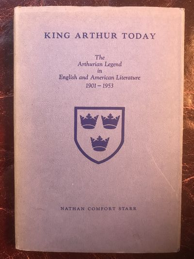 Image for King Arthur Today: The Arthurian Legend in English and American Literature 1901-1953  First Edition Hardcover
