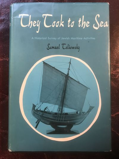Image for They Took To The Sea A Historical Survey Of Jewish Maritime Activities