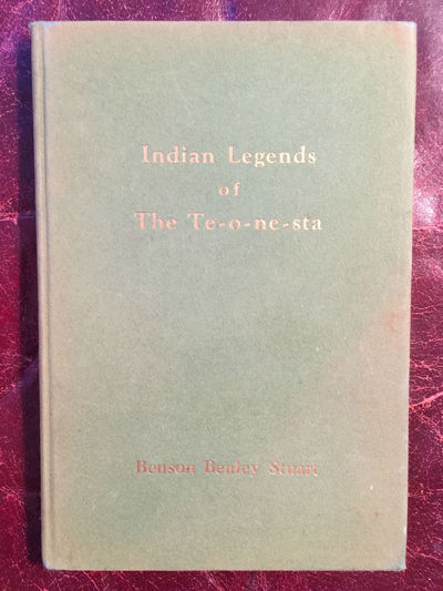 Image for Indian Legends Of The Te-o-ne-sta  Original 1943 Hardcover