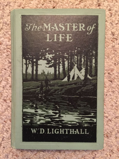 Image for The Master Of Life  A Romance Of The Five Nations And Of Prehistoric Montreal  Original 1908 First Edition Hardcover