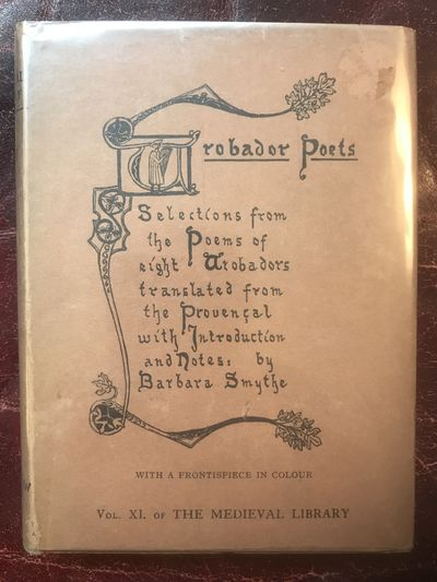 Image for Trobador Poets Selections from the Poems of Eight Troubadours: Translated From The Provencal With Introduction & Notes By Barbara Smythe