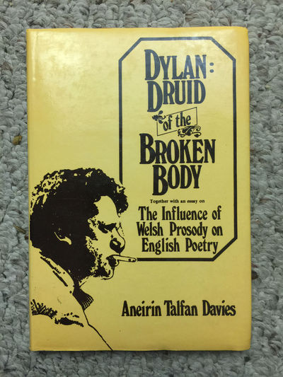 Image for Dylan: Druid Of The Broken Body Together With An Essay On The Influence of Welsh Prosody On English Poetry