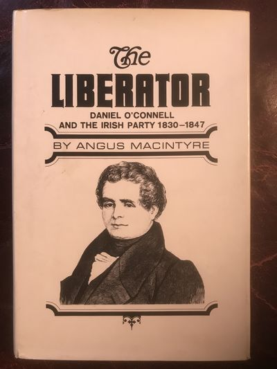 Image for The Liberator Daniel O'Connell And The Irish Party 1830-1845