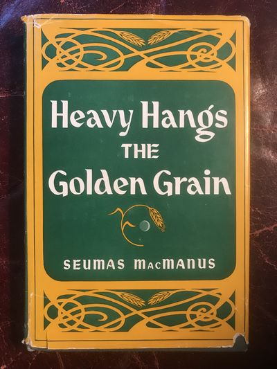 Image for Heavy Hangs The Golden Grain  Hardcover First American Edition