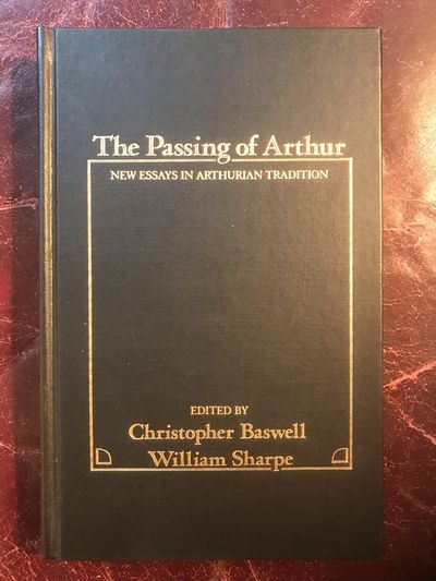 Image for The Passing of Arthur New Essays in the Arthurian Tradition (Garland Reference Library of the Humanities)