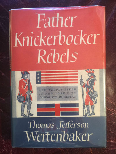 Image for Father Knickerbocker Rebels How People Lived In New York City During The Revolution Hardcover