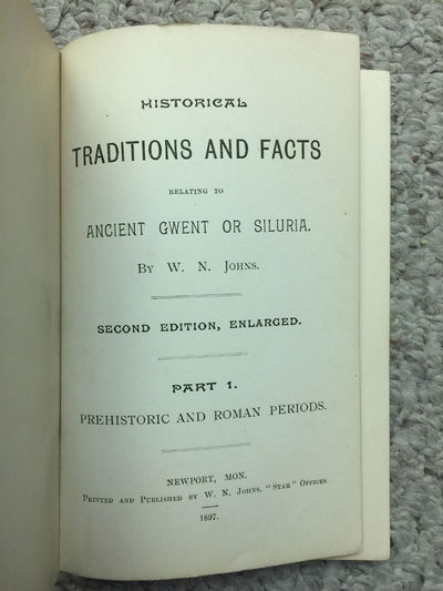 Image for Historical Traditions And Facts Relating To Ancient Gwent Or Siluria By W.N.Johns Second Edition, Enlarged Part 1. Prehistoric And Roman Periods Original 1897 Hardcover