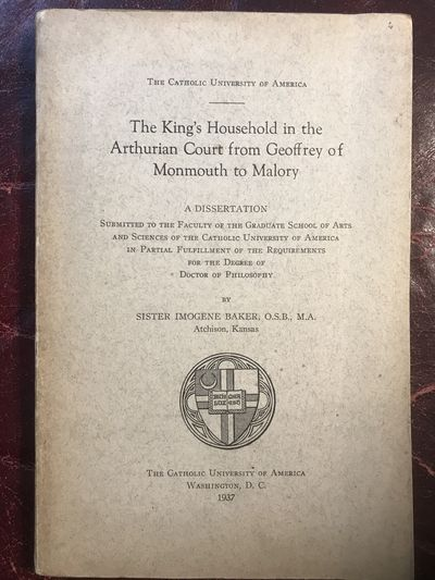 Image for The King's Household In The Arthurian Court From Geoffrey Of Monmouth To Malory Original 1937 Edition