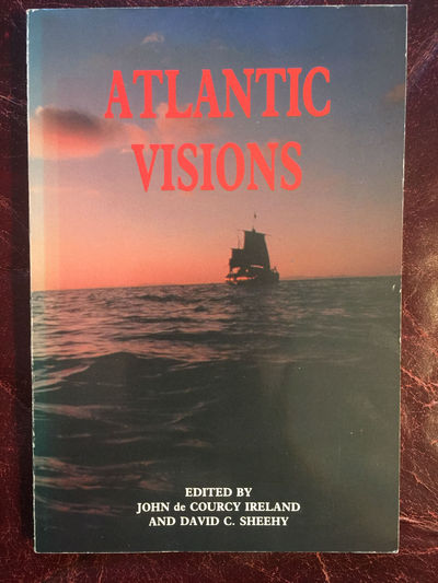 Image for Atlantic Visions The First International Conference Of The Proceedings Of The Society Of Saint.Brendan