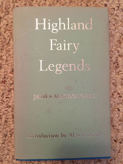 Image for Highland Fairy Legends Collected From Oral Tradition by Rev James MacDougall