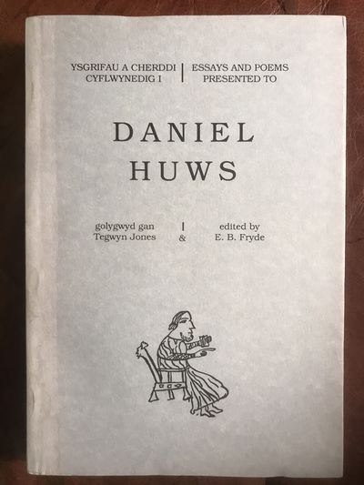 Image for Essays And Poems Presented To Daniel Huws Signed and Inscribed by Daniel Huws