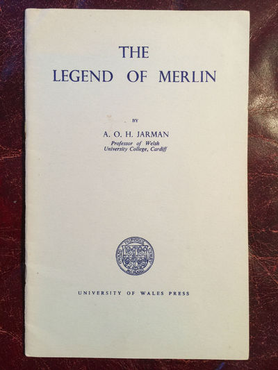 Image for The Legend Of Merlin  An Inaugural Lecture Delivered At University College, Cardiff 10th March, 1959