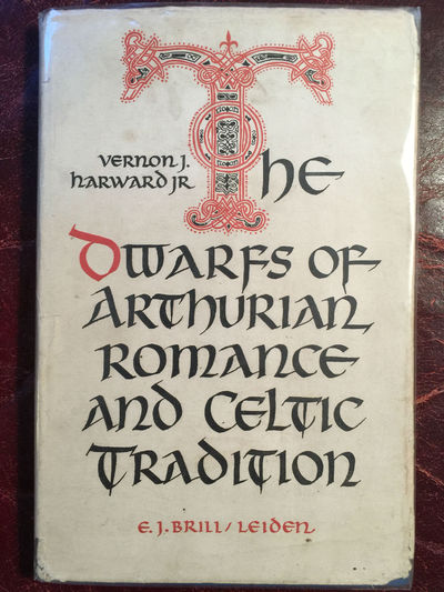 Image for The Dwarfs Of Arthurian Romance And Celtic Tradition